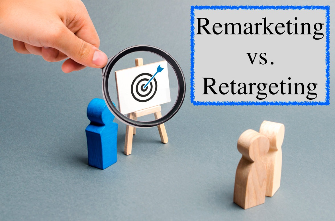 Remarketing VS Retargeting: A Guide on Digital Marketing Tactics